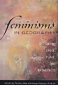 Feminisms in Geography Rethinking Space, Place, and Knowledges