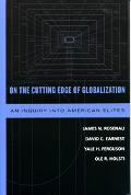 On The Cutting Edge Of Globalization An Inquiry Into American Elites