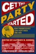 Get This Party Started How Progressives Can Fight Back And Win