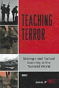 Teaching Terror Strategic And Tactical Learning in the Terrorist World