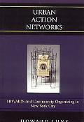 Urban Action Networks HIV/AIDS and Community Organizing in New York City