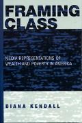 Framing Class Media Representations Of Wealth And Poverty In America