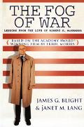 Fog Of War Lessons From The Life Of Robert S. Mcnamara