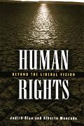 Human Rights Beyond the Liberal Vision
