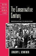 The Conservative Century: From Reaction to Revolution