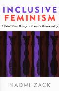 Inclusive Feminism A Third Wave Theory of Women's Commonality