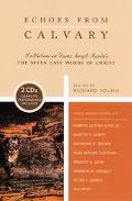 Echoes from Calvary Meditations on Franz Joseph Haydn's The Seven Last Words of Christ