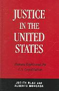 Justice in the United States Human Rights and the U. S. Constitution