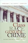 Class, Race, Gender, and Crime The Social Realities of Justice in America