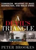 Devil's Triangle Terrorism, Weapons of Mass Destruction, and Rogue States