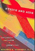 Ethics And AIDS Compassion And Justice in a Global Crisis