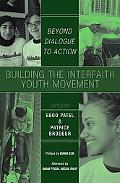 Building the Interfaith Youth Movement Beyond Dialogue to Action