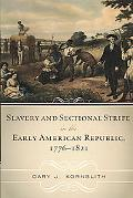 Slavery and Sectional Strife in the Early American Republic, 1776-1821 (American Controversies)