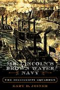 Mr. Lincoln's Brown Water Navy The Mississippi Squadron