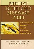Baptist Faith and Message 2000 Critical Issues in America's Largest Protestant Denomination