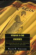 Virginia in the Vanguard Political Leadership in the 400-year-old Cradle of American Democra...