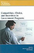 Competition, Choice And Incentives in Government Programs