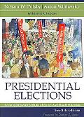 Presidential Elections Strategies and Structures of American Politics