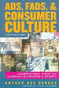 Ads, Fads, and Consumer Culture Advertising's Impact on American Character and Society