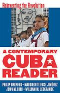 Contemporary Cuba Reader: Reinventing the Revolution