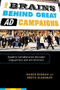 The Brains Behind Great Ad Campaigns: Creative Collaboration between Copywriters and Art Dir...