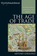 Manila Galleons : The Dawn of the Global Economy in Asia, Europe, and the Americas