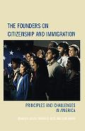 Founders on Citizenship and Immigration Principles and Challenges in America