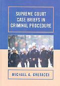 Supreme Court Case Briefs in Criminal Procedures