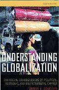 Understanding Globalization: The Social Consequences of Political, Economic, and Environment...