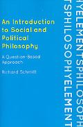 An Introduction to Social and Political Philosophy: A Question-Based Approach (Elements of P...