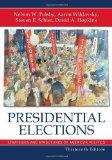 Presidential Elections: Strategies and Structures of American Politics (Presidential Electio...