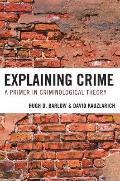 Explaining Crime: A Primer in Criminological Theory
