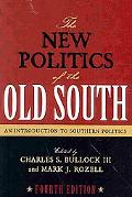 New Politics of the Old South: An Introduction to Southern Politics