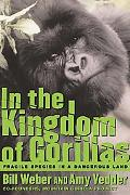 In the Kingdom of Gorillas Fragile Species in a Dangerous Land