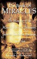 Book of Miracles The Meaning of the Miracle Stories in Christianity, Judaism, Buddhism, Hind...
