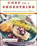 Chef on a Shoestring More Than 120 Delicious, Easy-On-The-Budget Recipes from America's Best...