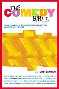 Comedy Bible From Stand-Up to Sitcom  The Comedy Writer's Ultimate How-To-Guide