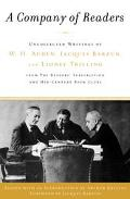 A Company of Readers: Uncollected Writings of W. H. Auden, Jacques Barzun, and Lionel Trilli...
