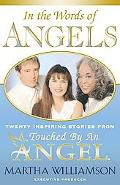 In the Words of Angels Twenty Inspiring Stories from Touched by an Angel