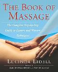 Book of Massage The Complete Step-By-Step Guide to Eastern and Western Techniques