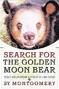Search for the Golden Moon Bear Science and Adventure in Southeast Asia