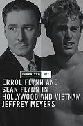 Inherited Risk Errol and Sean Flynn in Hollywood and Vietnam