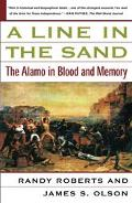 Line in the Sand The Alamo in Blood and Memory