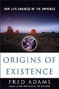 Origins of Existence How Life Emerged in the Universe