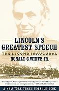 Lincoln's Greatest Speech The Second Inaugural