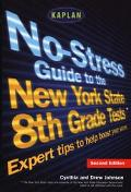 Kaplan No-Stress Guide to the New York State 8th Grade Tests