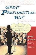 Great Presidential Wit...I Wish I Was in the Book A Collection of Humorous Anecdotes and Quo...
