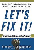 Let's Fix It! Overcoming the Crisis in Manufacturing