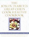 Joslin Diabetes Great Chefs Cook Healthy Cookbook
