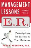 Management Lessons from the E.R. Precriptions for Success in Your Business
